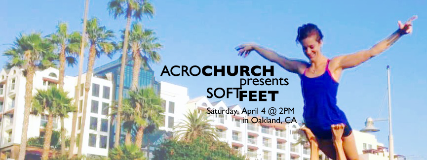Acro Church Presents Soft feet