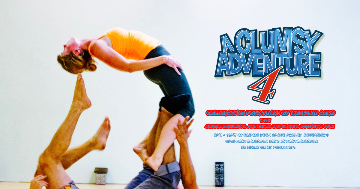 A Clumsy Adventure 4 - Westside Acro Turns 4!